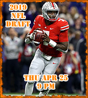 2019 NFL Draft, 4/25 @ 9 pm.